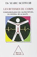 Les rythmes du corps : Chronobiologie de l'alimentation, du sommeil, de la santé...
