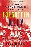 Forgotten Ally: Chinas World War II, 1937-1945