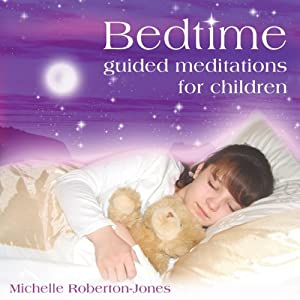 Bedtime: Guided Meditations for Children | [Michelle Roberton-Jones]