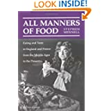 All Manners of Food: Eating and Taste in England and France from the Middle Ages to the... by Stephen Mennell