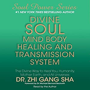 Divine Soul Mind Body Healing and Transmission System Audiobook