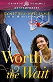 Worth the Wait (Crimson Romance)