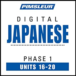 Japanese Phase 1, Unit 16-20: Learn to Speak and Understand Japanese with Pimsleur Language Programs | [Pimsleur]