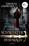 DIE SCHWERTER: Hexenjagd: Vierter Roman