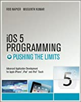 iOS 5 Programming Pushing the Limits, 2nd Edition