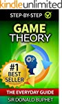 Game Theory: The Everyday Guide: How...