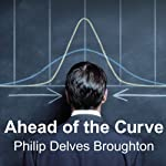 Ahead of the Curve: Two Years at Harvard Business School | Philip Delves Broughton