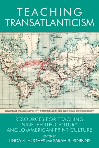 Teaching Transatlanticism: Resources for Teaching Nineteenth-Century Anglo-American Print Culture