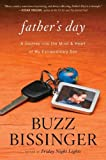 Fathers Day: A Journey Into the Mind and Heart of My Extraordinary SonFATHERS DAY: A JOURNEY INTO THE MIND AND HEART OF MY EXTRAORDINARY SON by Bissinger, Buzz (Author) on May-15-2012 Hardcover