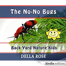 The No-No Bugs: Back Yard Nature Kids