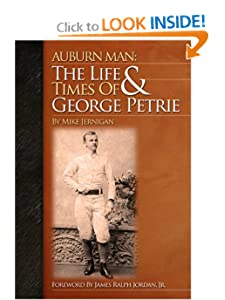 Auburn Man The Life and Tim Es of George Petrie Mike Jernigan