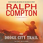 The Dodge City Trail: The Trail Drive, Book 8 | Ralph Compton