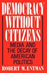 Democracy without Citizens: Media and...