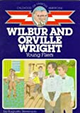 Wilbur and Orville Wright: Young Fliers (Childhood of Famous Americans Series) Wilbur and Orville W