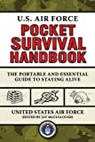 img - for U.S. Air Force Pocket Survival Handbook: The Portable and Essential Guide to Staying Alive 1st edition by United States Air Force (2012) Paperback book / textbook / text book