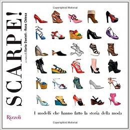 Scarpe! I modelli che hanno fatto la storia della moda: 9788817041232