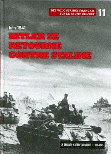hitler-se-retourne-contre-staline-juin-1941-tome-11-des-volontaires-francais-sur-le-front-de-lest