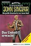 John Sinclair - Sammelband 6: Das Unheil erwacht (John Sinclair Sammelband)