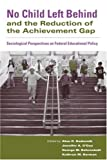 img - for No Child Left Behind and the Reduction of the Achievement Gap: Sociological Perspectives on Federal Educational Policy book / textbook / text book