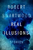 Real Illusions: Stories