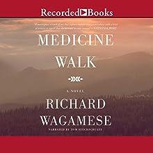 Medicine Walk (       UNABRIDGED) by Richard Wagamese Narrated by Tom Stechschulte