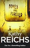 Bones are Forever (Temperance Brennan 15) Kathy Reichs