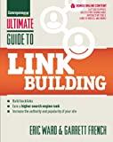 Ultimate Guide to Link Building: How to Build Backlinks, Authority and Credibility for Your Website, and Increase Click Traffic and Search Ranking (Ultimate Series) [Kindle Edition]
