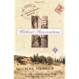 Without Reservations: The Travels of an Independent Woman ~ Alice Steinbach