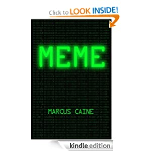Free Kindle Book: Meme: A Zombie Novella, by Marcus Caine. Publication Date: August 15, 2012