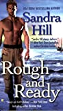 Rough and Ready (0425213021) by Hill, Sandra