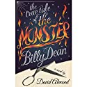 The True Tale of the Monster Billy Dean Audiobook by David Almond Narrated by David Almond