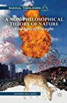 A Non-Philosophical Theory of Nature:...