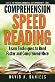 Comprehension Speed Reading: Learn Techniques to Read Faster and Comprehend More (Personal Advantage Self-Help) (Volume 1)