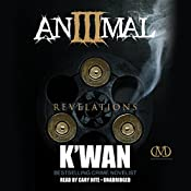 Animal 3: Revelations: The Animal Series, Book 3 |  K'wan