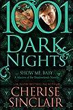 Show Me, Baby: A Masters of the Shadowlands Novella (1001 Dark Nights)