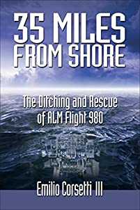 35 Miles From Shore: The Ditching And Rescue Of Alm Flight 980 by Emilio Corsetti III ebook deal