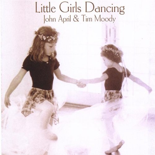 Original album cover of Little Girls Dancing by John April & Tim Moody