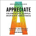 Appreciate: Celebrating People, Inspiring Greatness | David Sturt,Todd Nordstrom,Kevin Ames,Gary Beckstrand