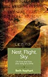 Nest. Flight. Sky.: On love and loss, one wing at a time