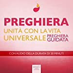 Preghiera - Unità con la Vita Universale [Prayer - Unity with the Universal Life]: Preghiera guidata [Guided Prayer] | Paul Green
