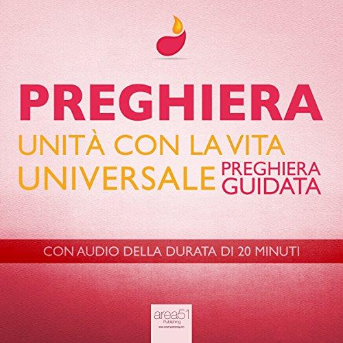 preghiera-unita-con-la-vita-universale-preghiera-guidata