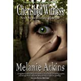 Cherished Witness (New Orleans Detectives Book 1) ~ Melanie Atkins