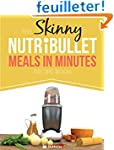The Skinny NUTRiBULLET Meals In Minut...