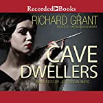 Cave Dwellers: A Novel | Richard Grant