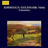 Korngold / Goldmark: Violin Concertos