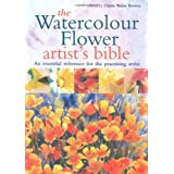 The Watercolour Flower Artist's Bibleby Claire Waite Brown