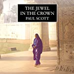The Jewel in the Crown: Raj Quartet | Paul Scott
