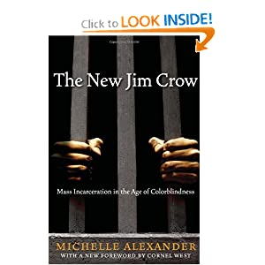 The New Jim Crow:  Mass Incarceration in the Age of Colorblindness by