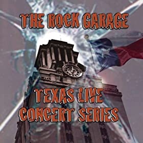 The Rock Garage Texas Live Concert Series, Vol. 1 [Explicit]