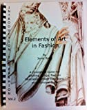Elements of Art in Fashion (Introduction to Fashion Vol.2) (A conceptual Guide for Clothing Design, Fashion Illustration, Image Consulting and Individual Dress) (0971307849) by Janet Reed